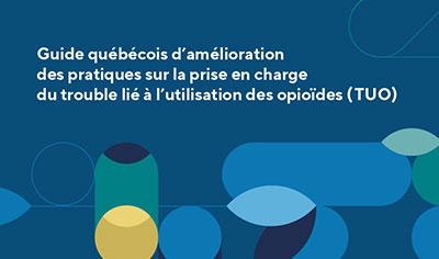 Guide québécois d'amélioration des pratiques sur la prise en charge du TUO